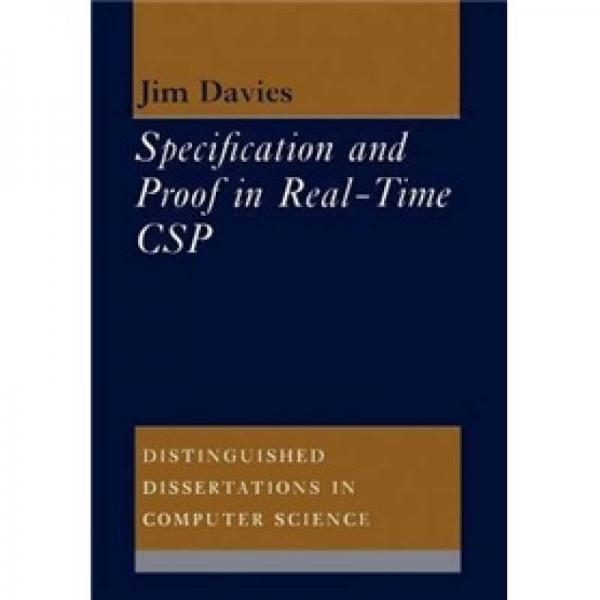 Specification and Proof in Real Time CSP (Distinguished Dissertations in Computer Science)