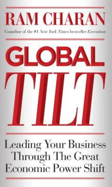 The Tilt: How to Thrive During the Inevitable Shift of Global Economic Power