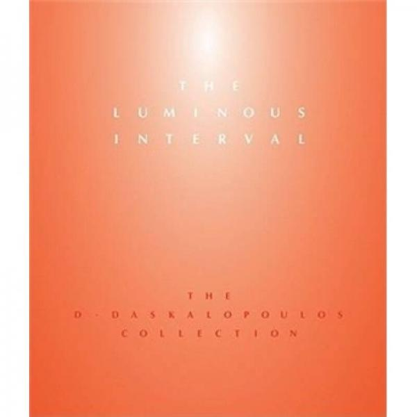 The Luminous Interval: The D. Daskalopoulos Collection