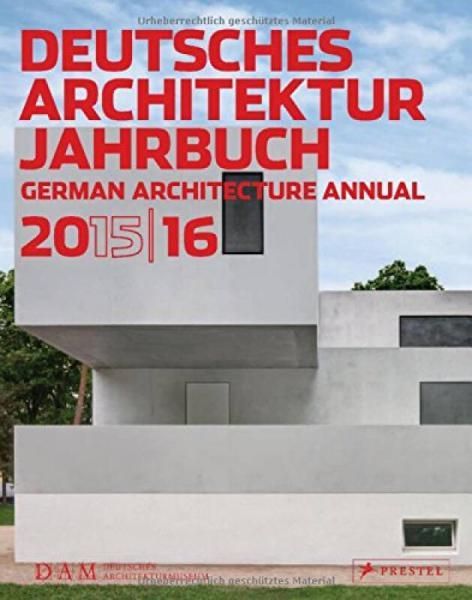 Dam German Architecture Annual 2015/2016