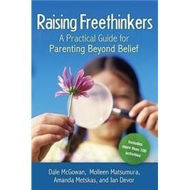 RaisingFreethinkers:APracticalGuideforParentingBeyondBelief