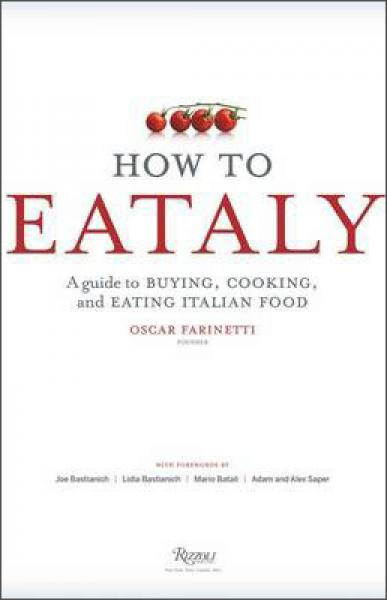 How to Eataly: A Guide to Buying, Cooking, and E
