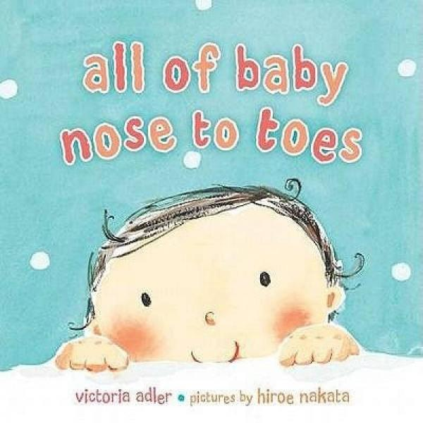 All of Baby, Nose to Toes [Board Book]