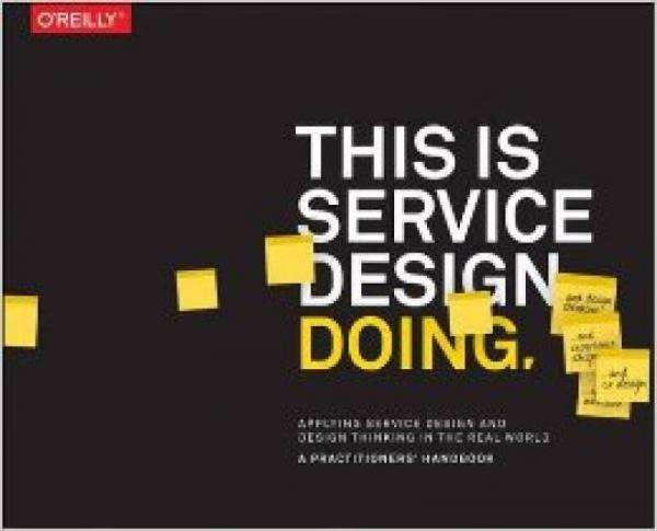 This Is Service Design Doing: Applying Service D