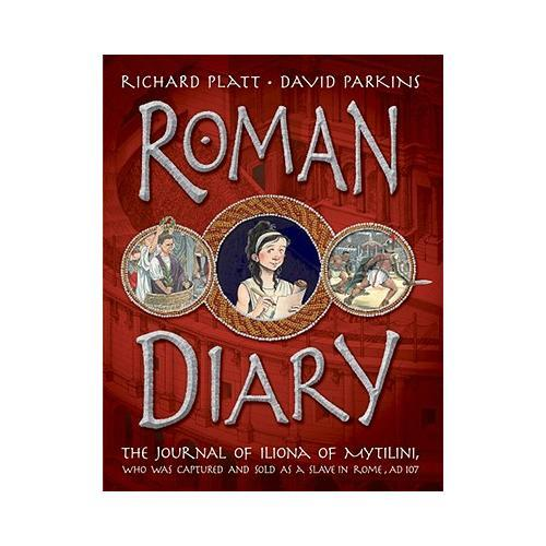 Roman Diary  The Journal of Iliona of Mytilini: Captured and Sold as a Slave in Rome - AD 107