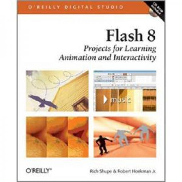 Flash 8: Projects for Learning Animation and Interactivity (OReilly Digital Studio)