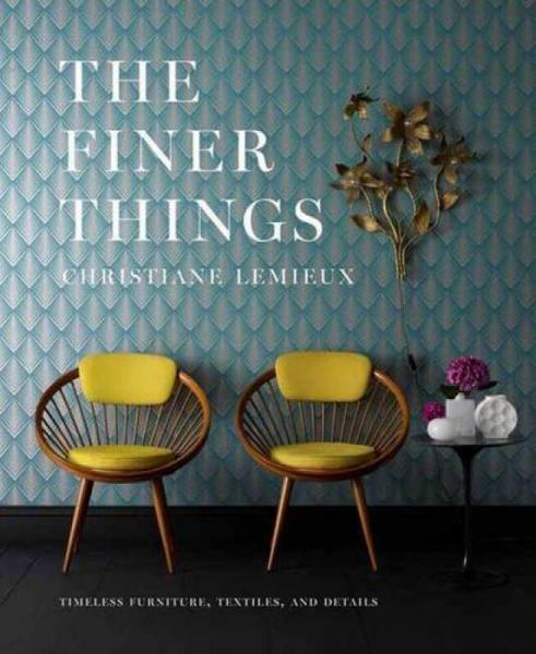 The Finer Things  Timeless Furniture, Textiles,