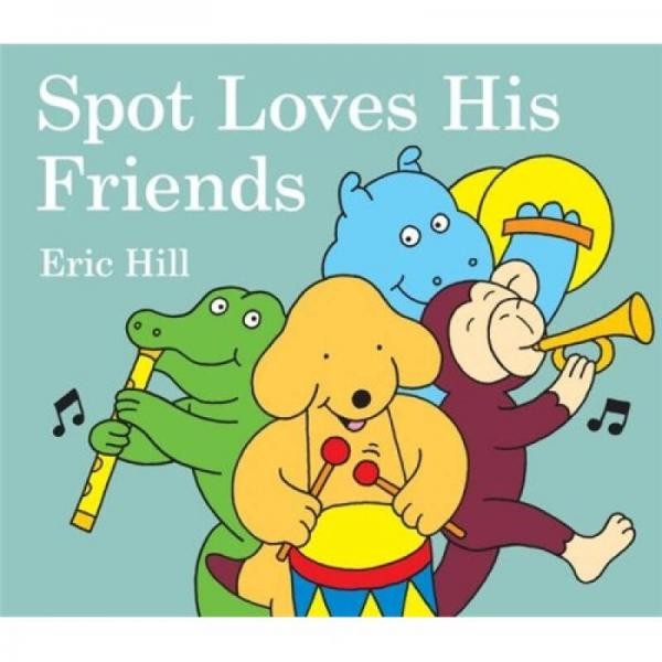Spot Loves His Friends