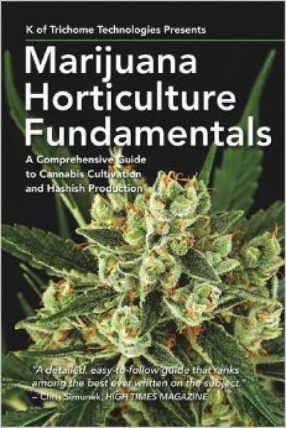 Marijuana Horticulture Fundamentals: A Comprehen