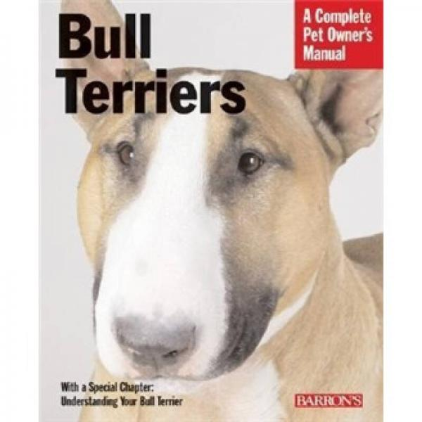 Bull Terriers (A Complete Pet Owners Manual)
