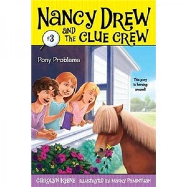 Nancy Drew and the Clue Crew #3: Pony Problems  南茜·朱尔系列图书