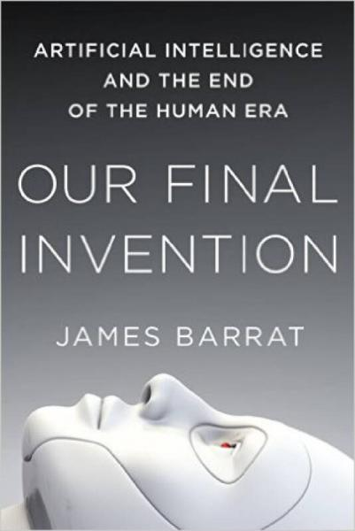 Our Final Invention  Artificial Intelligence and
