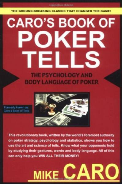 Caros Book of Poker Tells: The Psychology and Body Language of Poker