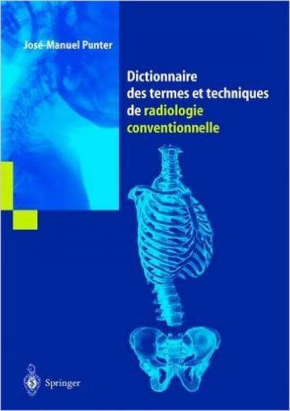 Dictionnaire Des Termes Et Techniques de Radiolo