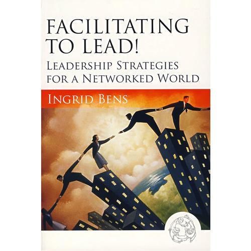 领导力 Facilitating to Lead!: Leadership Strategies for a Networked World