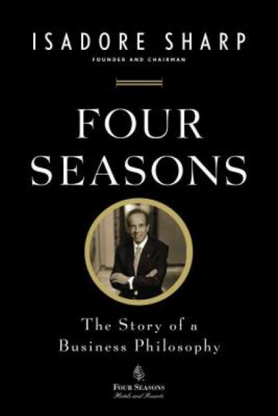 FourSeasons:TheStoryofaBusinessPhilosophy