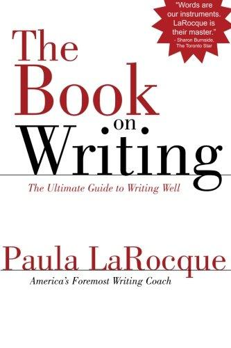 The Book on Writing: The Ultimate Guide to Writing Well
