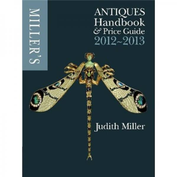 Millers Antiques Handbook and Price Guide 2012-2013[米勒的古董价格指南2012年]