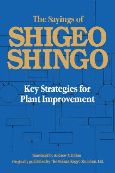 The Sayings of Shigeo Shingo: Key Strategies for