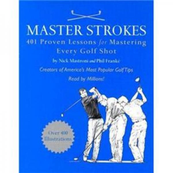 Master Strokes: 401 Proven Lessons for Mastering Every Shot (Running Press Cyclopedia)