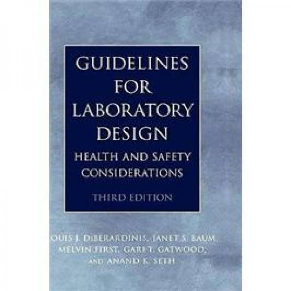 Guidelines for Laboratory Design: Health and Safety Considerations, 3rd Edition