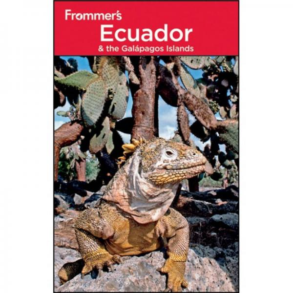 Frommers Ecuador and the Galapagos Islands, 3rd Edition