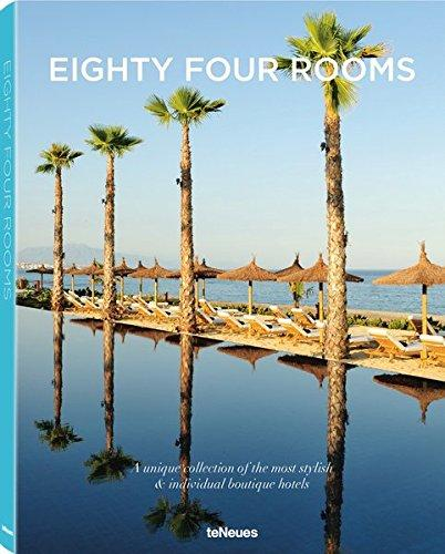 Eighty Four Rooms 2016: A Unique Collection of the Most Stylish & Individual Boutique Hotels