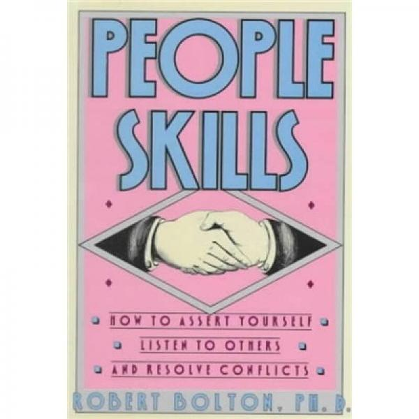 People Skills: How to Assert Yourself Listen to Others and Resolve Conflicts