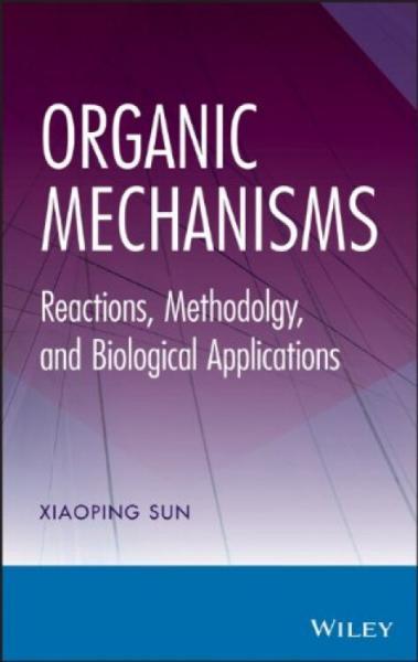 OrganicMechanisms:Reactions,Methodology,andBiologicalApplications