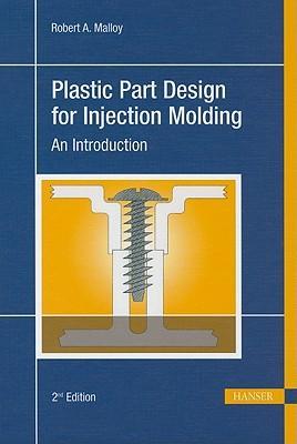 PlasticPartDesignforInjectionMolding:AnIntroduction