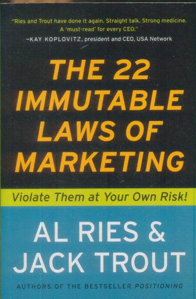 The 22 Immutable Laws of Marketing: Violate Them at Your Own Risk![22条永恒不变的营销法则]