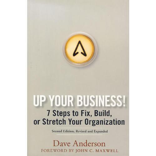 提升你的企业!:确定、建立或扩展机构七步骤 Up Your Business!