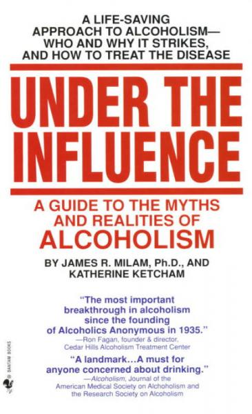 Under the Influence  A Guide to the Myths and Re