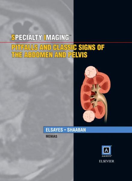 SpecialtyImaging:PitfallsandClassicSignsoftheAbdomenandPelvis,1e