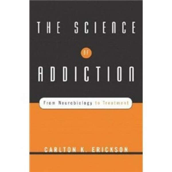 The Science of Addiction: From Neurobiology to Treatment (Norton Professional Books)