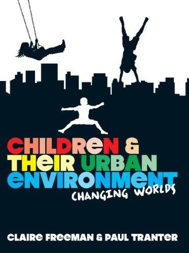 Children and their Urban Environment: Changing Worlds