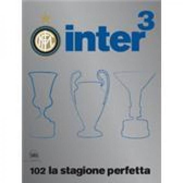 Inter³ 102, la Stagione Perfetta