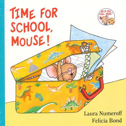 If You Give…系列:Time for School, Mouse! 要是你带老鼠去上学 (卡板书)