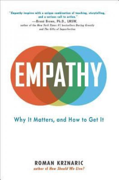 Empathy  Why It Matters, and How to Get It