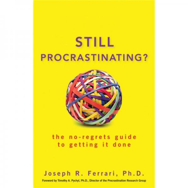 Still Procrastinating?: The No Regrets Guide to Getting it Done  万恶的拖延症