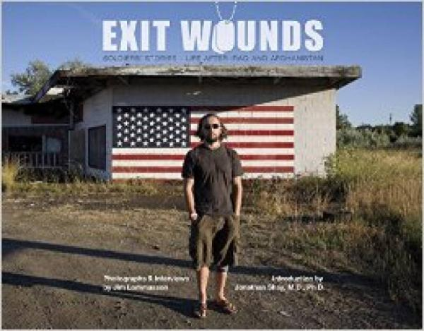 EXIT WOUNDS: Soldiers' Stories—Life after Iraq a