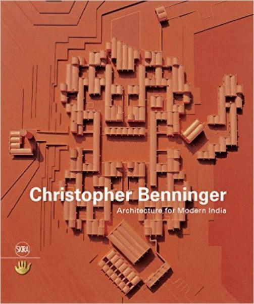 Christopher Benninger  克里斯托弗·贝宁格:现代印度的建筑
