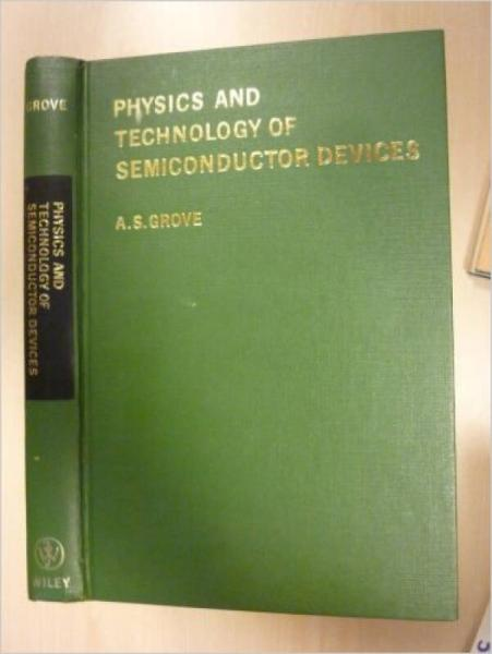 Physics and Technology of Semiconductor Devices (A Wiley International Edition)