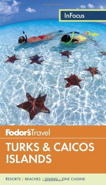 Fodors in Focus Turks & Caicos Islands