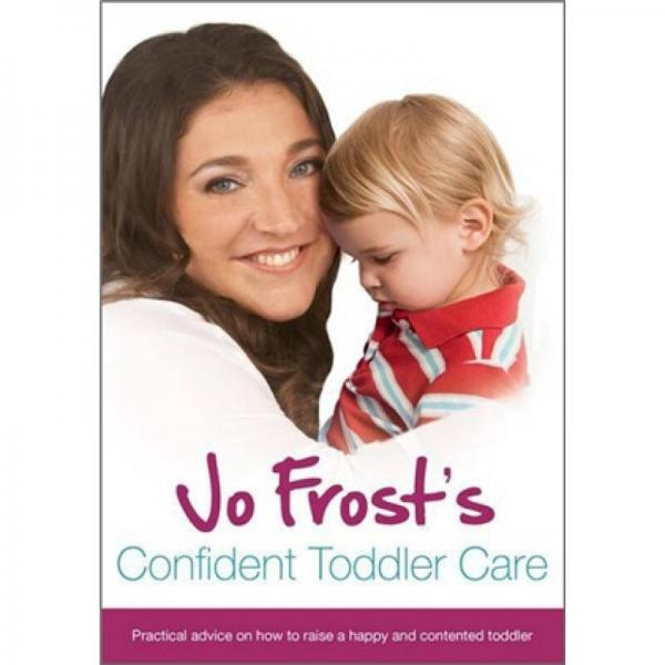 Jo Frosts Confident Toddler Care