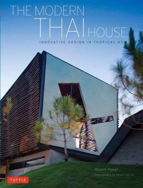 The Modern Thai House: Innovative Designs in Tropical Asia