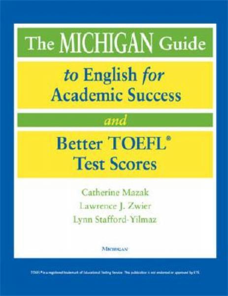 TheMichiganGuidetoEnglishforAcademicSuccessandBetterTOEFL(R)TestScores[WithCD-ROM]