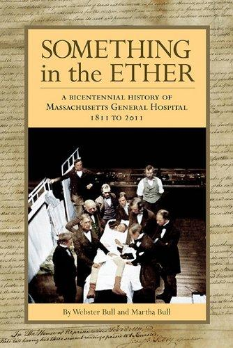Something in the Ether: A Bicentennial History of Massachusetts General Hospital, 1811-2011