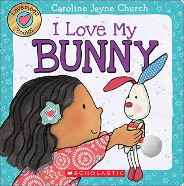 I Love My Bunny (Love Meez #3)友爱伙伴系列3:我爱我的小兔子