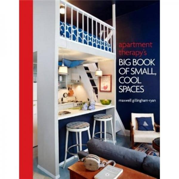 Apartment Therapys Big Book of Small, Cool Spaces (Hardcover)